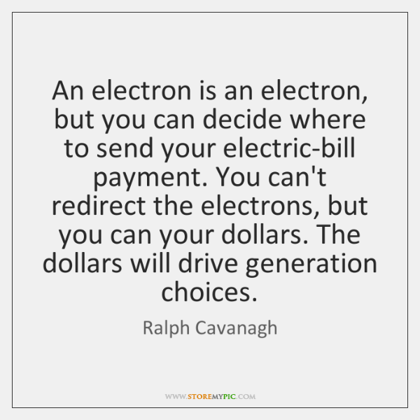 An electron is an electron, but you can decide where to send ...