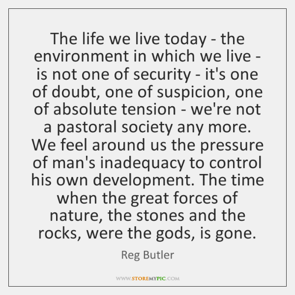 The life we live today - the environment in which we live ...