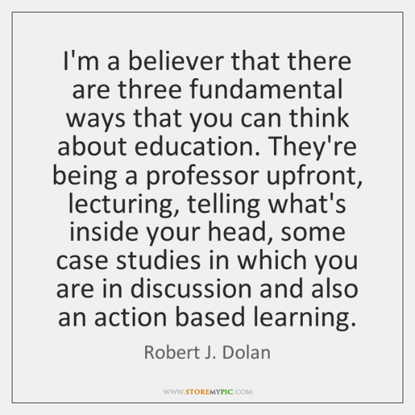 I'm a believer that there are three fundamental ways that you can ...