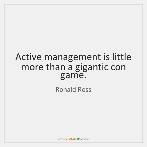 Active management is little more than a gigantic con game.