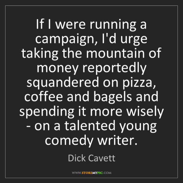 Dick Cavett: If I were running a campaign, I'd urge taking the mountain...