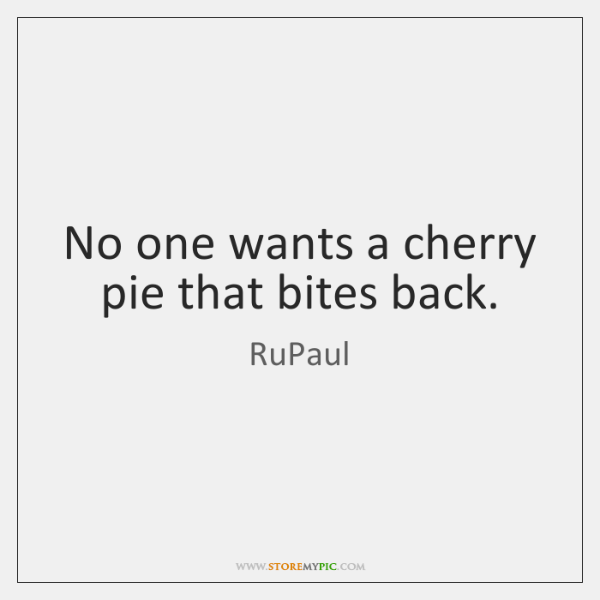 No one wants a cherry pie that bites back.