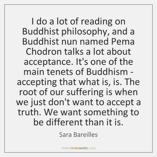 I do a lot of reading on Buddhist philosophy, and a Buddhist ...