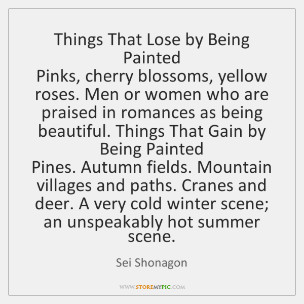 Things That Lose by Being Painted   Pinks, cherry blossoms, yellow roses. Men ...