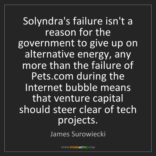 James Surowiecki: Solyndra's failure isn't a reason for the government...