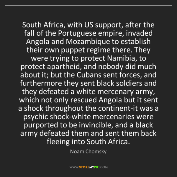Noam Chomsky: South Africa, with US support, after the fall of the...