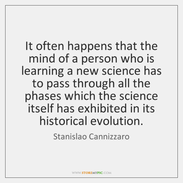 It often happens that the mind of a person who is learning ...