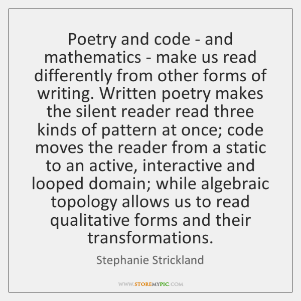 Poetry and code - and mathematics - make us read differently from ...