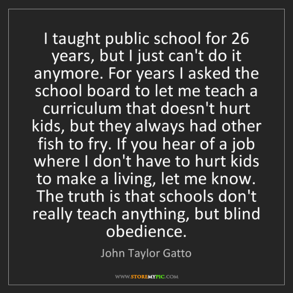 John Taylor Gatto: I taught public school for 26 years, but I just can't...