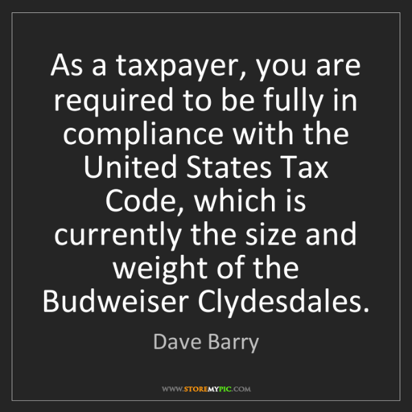 Dave Barry: As a taxpayer, you are required to be fully in compliance...