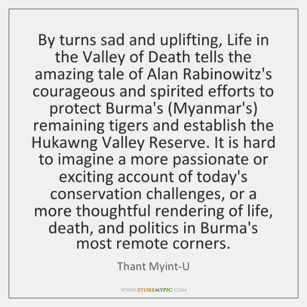 By turns sad and uplifting, Life in the Valley of Death tells ...