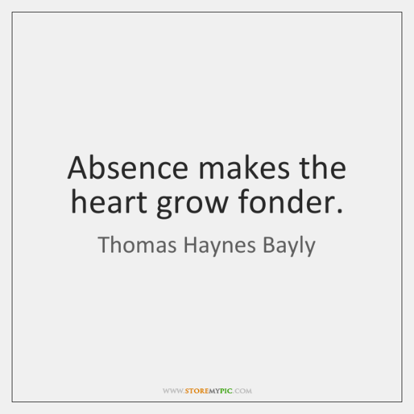 Absence Makes The Heart Grow Fonder Storemypic