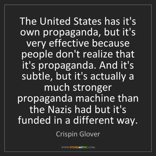 Crispin Glover: The United States has it's own propaganda ...
