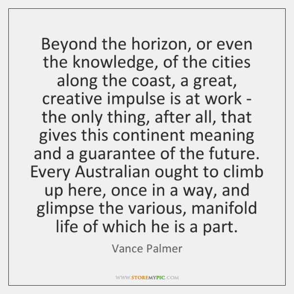 Beyond the horizon, or even the knowledge, of the cities along the ...