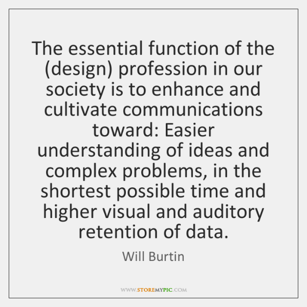 The essential function of the (design) profession in our society is to ...