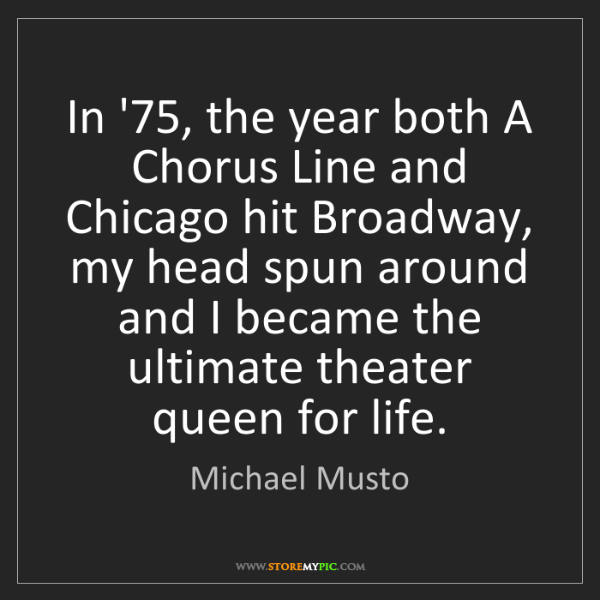 Michael Musto: In '75, the year both A Chorus Line and Chicago hit Broadway,...
