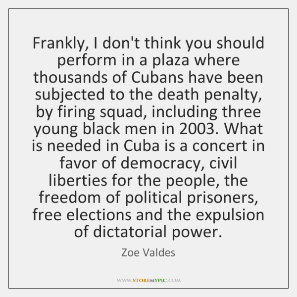 Frankly, I don't think you should perform in a plaza where thousands ...