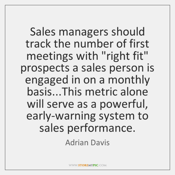 Sales managers should track the number of first meetings with