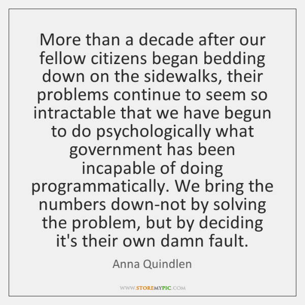 More than a decade after our fellow citizens began bedding down on ...