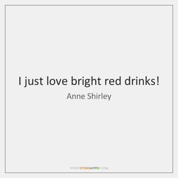 I just love bright red drinks!