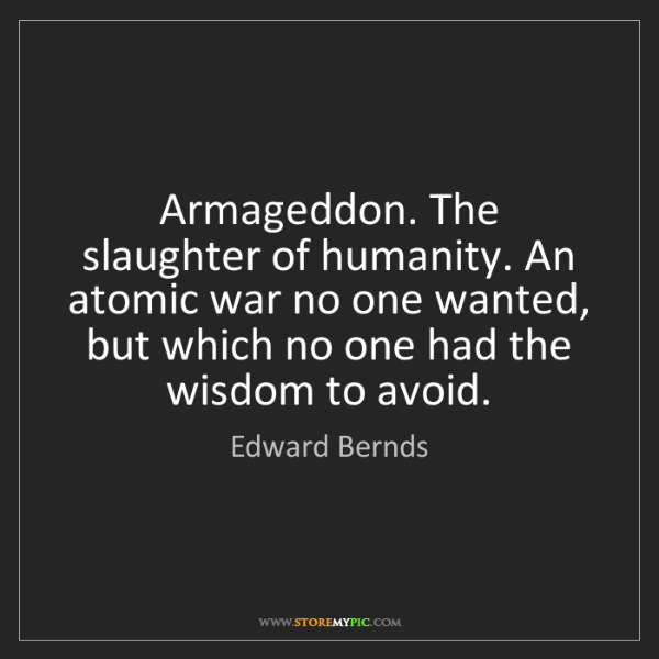 Edward Bernds: Armageddon. The slaughter of humanity. An atomic war...