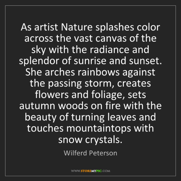 Wilferd Peterson: As artist Nature splashes color across the vast canvas...
