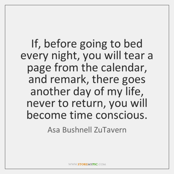 If, before going to bed every night, you will tear a page ...