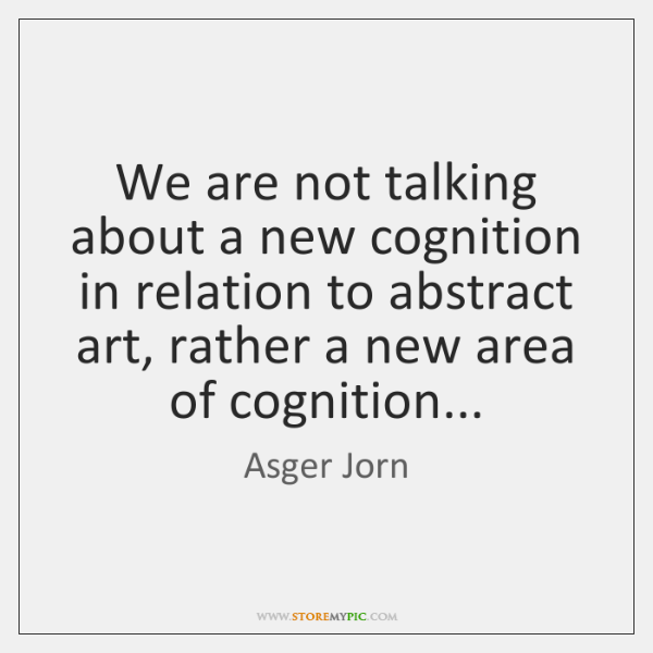 We are not talking about a new cognition in relation to abstract ...