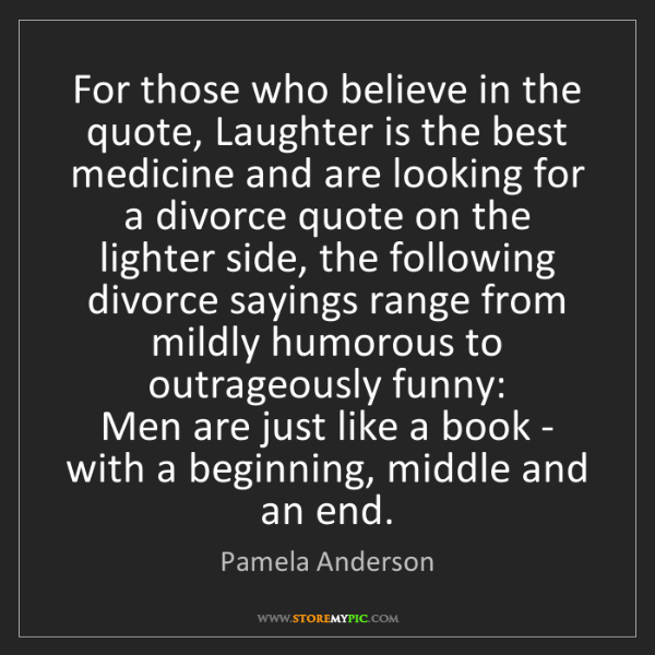 pamela anderson for those who believe in the quote laughter is the