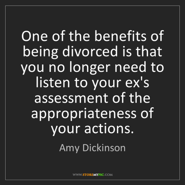 Amy Dickinson: One of the benefits of being divorced is that you no...