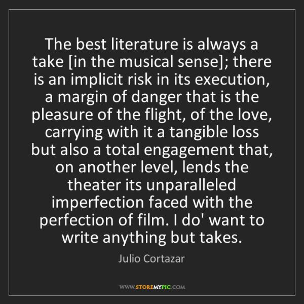 Julio Cortazar: The best literature is always a take [in the musical...