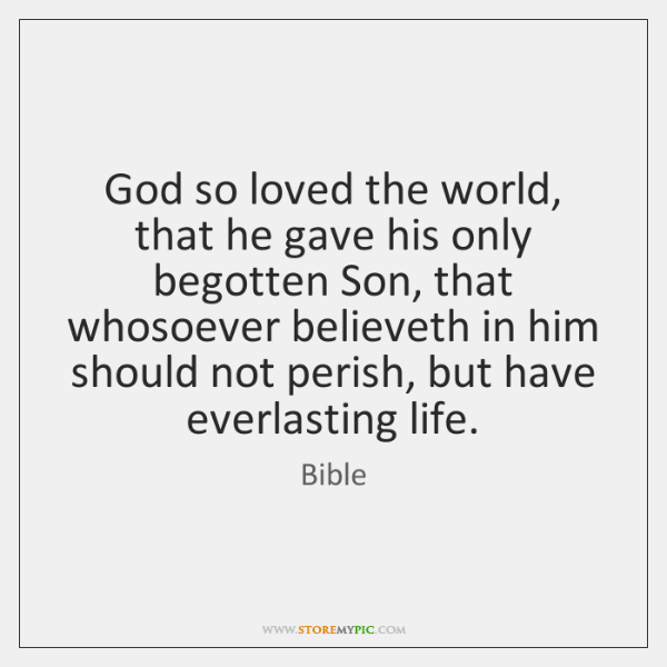 God So Loved The World That He Gave His Only Begotten Son