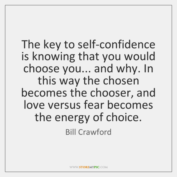 self confidence is the key to Developing self-esteem is key to your we gain confidence by being able to do something really well and just because we have self confidence does not.