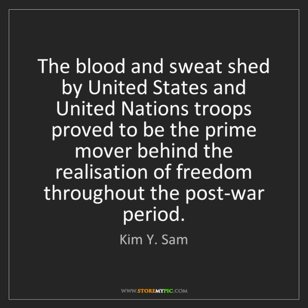 Kim Y. Sam: The blood and sweat shed by United States and United...