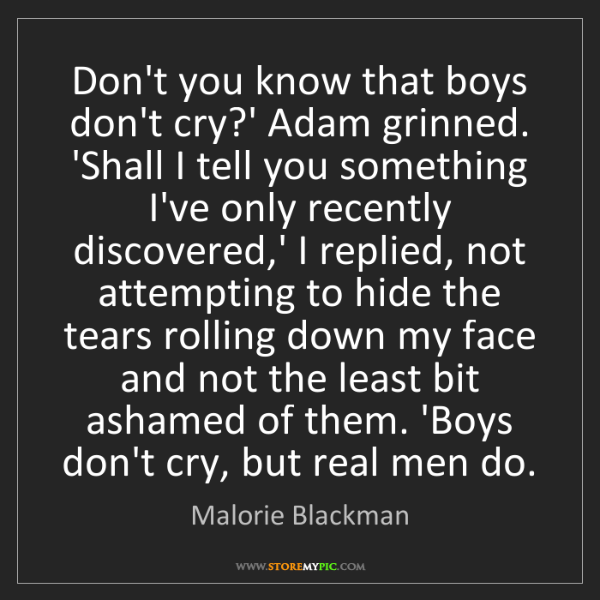 Malorie Blackman: Don't you know that boys don't cry?' Adam grinned. 'Shall...