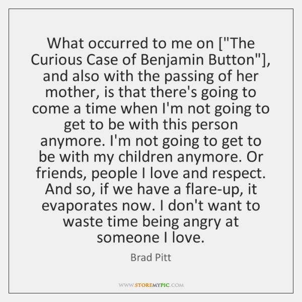 """What occurred to me on [""""The Curious Case of Benjamin Button""""], and ..."""