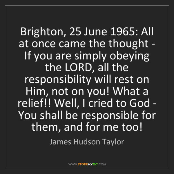 James Hudson Taylor: Brighton, 25 June 1965: All at once came the thought...