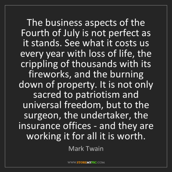 Mark Twain: The business aspects of the Fourth of July is not perfect...