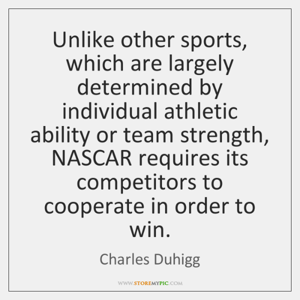 Unlike other sports, which are largely determined by individual athletic ability or ...