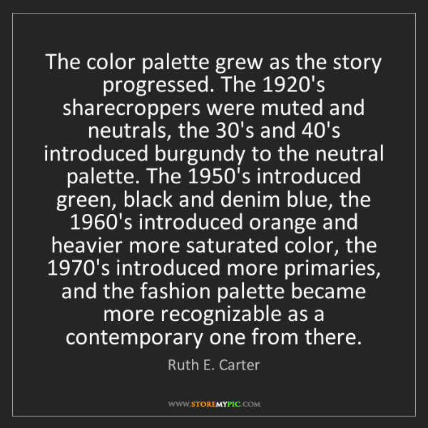 Ruth E. Carter: The color palette grew as the story progressed. The 1920's...