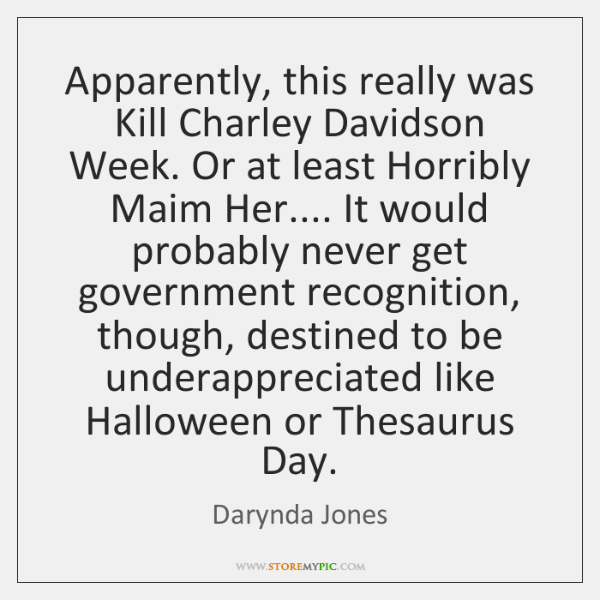 Apparently, this really was Kill Charley Davidson Week. Or at least Horribly ...