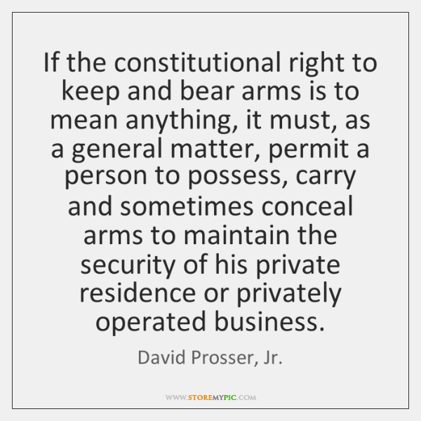 If the constitutional right to keep and bear arms is to mean ...