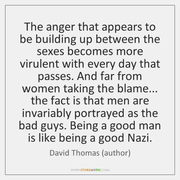 The anger that appears to be building up between the sexes becomes ...