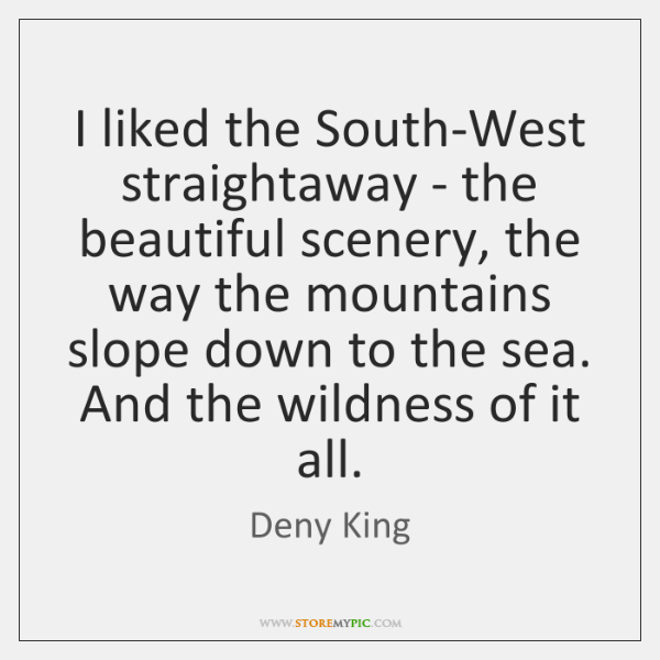 I liked the South-West straightaway - the beautiful scenery, the way the ...