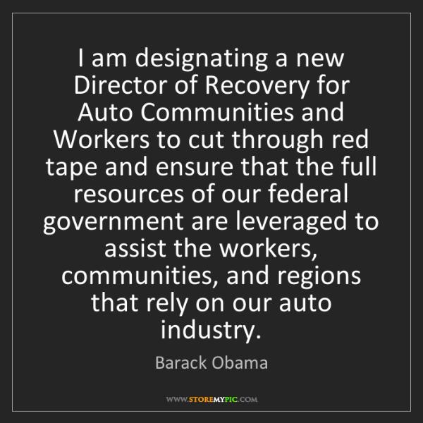 Barack Obama: I am designating a new Director of Recovery for Auto...