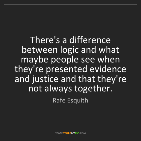 Rafe Esquith: There's a difference between logic and what maybe people...