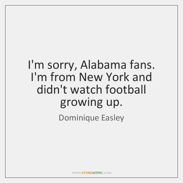 I'm sorry, Alabama fans. I'm from New York and didn't watch football ...