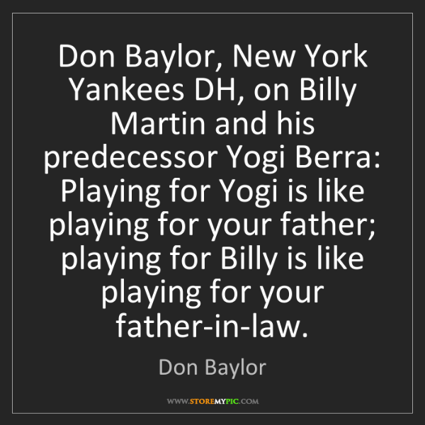 Don Baylor: Don Baylor, New York Yankees DH, on Billy Martin and...