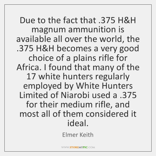 Due to the fact that .375 H&H magnum ammunition is available all ...