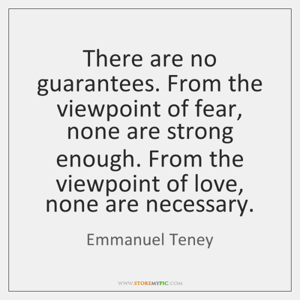 There are no guarantees. From the viewpoint of fear, none are strong ...